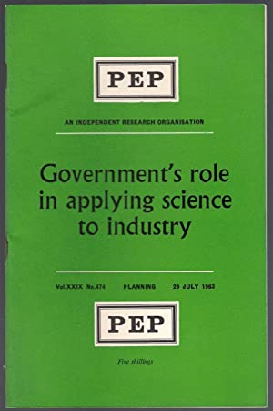 Government's Role in Applying Science to Industry : PEP Vol.XXIX No.474