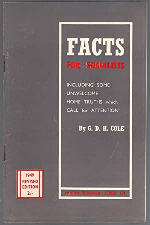 Facts for Socialists : The Fabian Society Research Series No. 136: Cole, G.D.H.