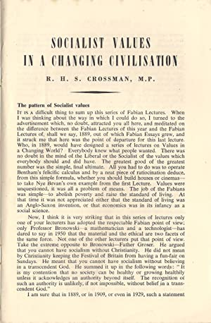 Socialist Values in a Changing Civilisation : Fifth in a Series of Fabian Lectures, 1950: Crossman,...