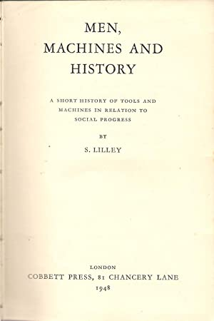 Men, Machines and History: Lilley, S.