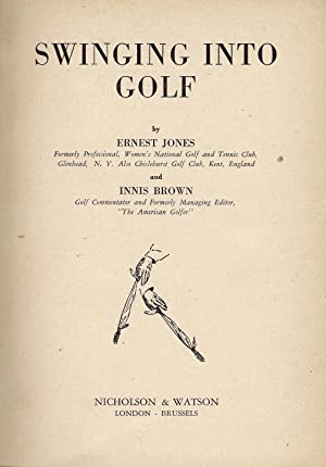 Swinging Into Golf: Jones, Ernest