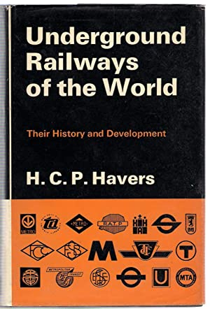 Underground Railways of the World: Havers, H.C.P.