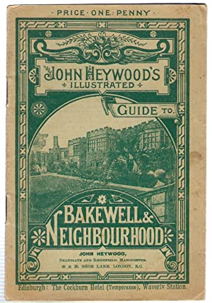 John Heywood's Illustrated Guide to Bakewell & Neighbourhood: Heywood, John