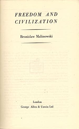 Freedom and Civilization: Malinowski, Bronislaw