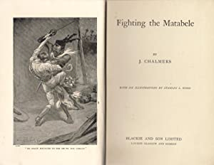 Fighting the Matabele: Chalmers, J.