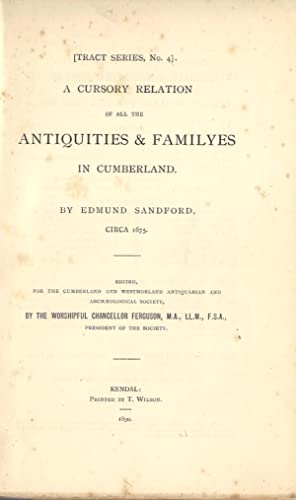 A Cursory Relation of All the Antiquities & Familyes in Cumberland Circa 1675: Sandford, Edmund