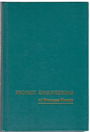 Project Engineering of Process Plants: Rase, Howard F.;