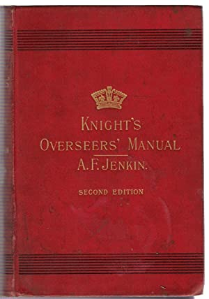 Knight's Overseers' Manual : 2nd Edition: Jenkin, A.F.