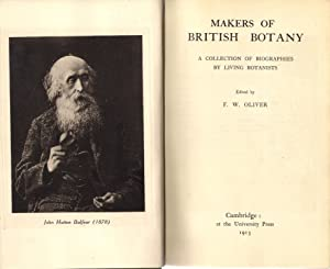 Makers of British Botany : A Collection of Biographies by Living Botanists: Oliver, F.W.