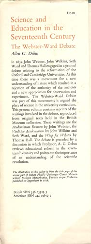 Science and Education in the Seventeenth Century : The Webster-Ward Debate: Debus, Allen G.