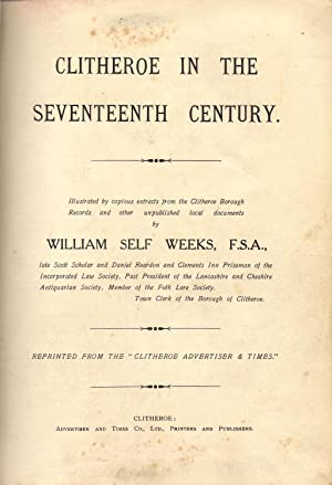Clitheroe in the Seventeenth Century: Self Weeks, William