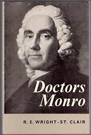 Doctors Monro : A Medical Saga: Wright-St. Clair, R.E. Wright