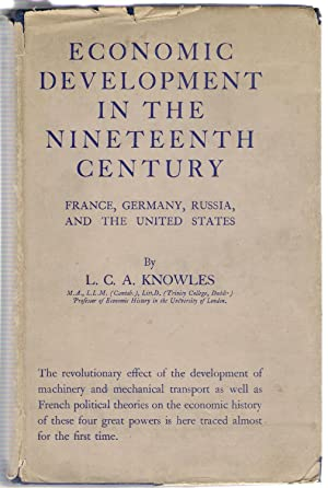 Economic Development in the Nineteenth Century : France, Germany, Russia and the United States: ...