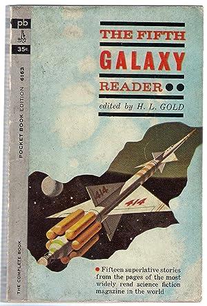 The Fifth Galaxy Reader : Fifteen Stories: Gold, H.L.