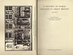 A History of Public Libraries in Great Britain, 1845-1975: Kelly, Thomas