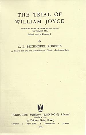 The Trial of William Joyce: Bechhoffer Roberts, C.E.