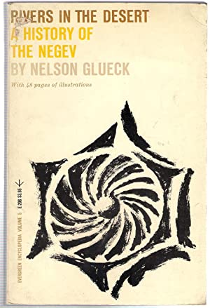 Rivers in the Desert a History of the Negev: Glueck, Nelson