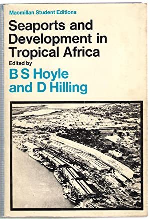 Seaports and Development in Tropical Africa: Hoyle, B.S.
