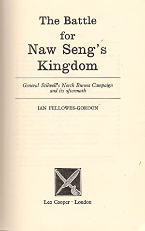 The Battle for Naw Seng's Kingdom: Fellows-Gordon, Ian