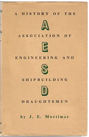 A History of the Association of Engineering: Mortimer, J.E.