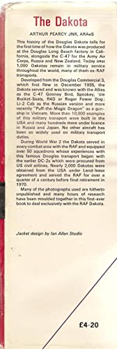 The Dakota : A History of the Douglas Dakota in RAF and RCAF Service: Pearcy, Arthur