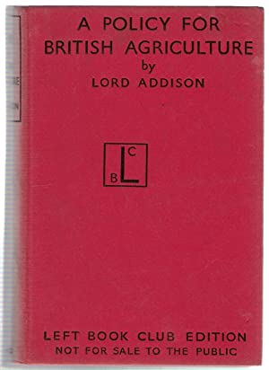 A Policy for British Agriculture: Lord Addison