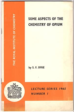 Some Aspects of the Chemistry of Opium : Lecture Series 1965, Number 1 : The Royal Institute of ...
