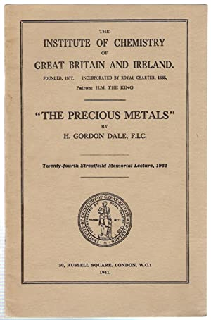 The Precious Metals : The Institute of Chemistry 24th Streatfeild Memorial Lecture 1941: Gordon ...