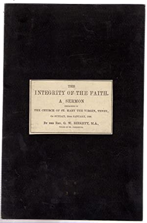 The Integrity of the Faith, A Sermon: Birkett, G.W.