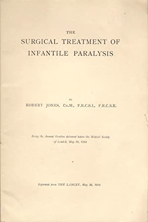The Surgical Treatment of Infantile Paralysis: Jones, Robert