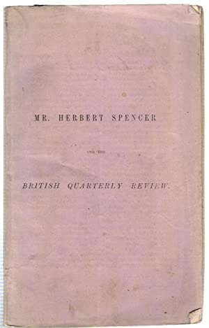 Mr Herbert Spencer and the British Quarterly Review
