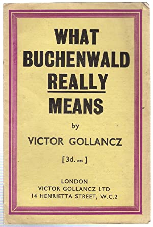 What Buchenwald Really Means: Gollancz, Victor