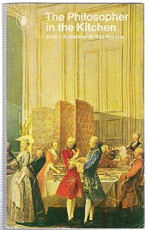 The Philosopher in the Kitchen: Brillat-Savarin, Jean