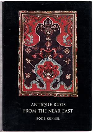 Antique Rugs from the Near East: Bode, Wilhelm von; Ellis, Charles Grant