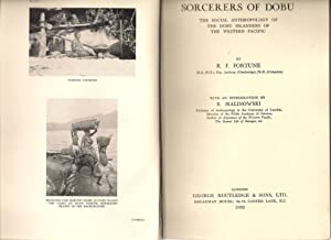 Sorcerers of Dobu: The Social Anthropology of the Dobu Islanders of the Western Pacific: Fortune, ...