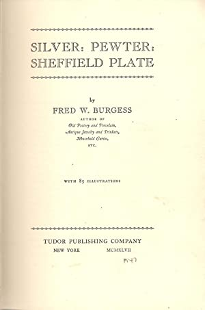 Silver: Pewter: Sheffield Plate: Burgess, Fred W.