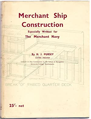Merchant Ship Construction : Especially Written for: Pursey, H.J.