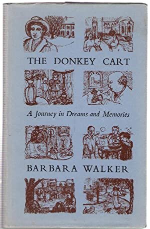 The Donkey Cart: A Journey in Dreams and Memories: Walker, Barbara