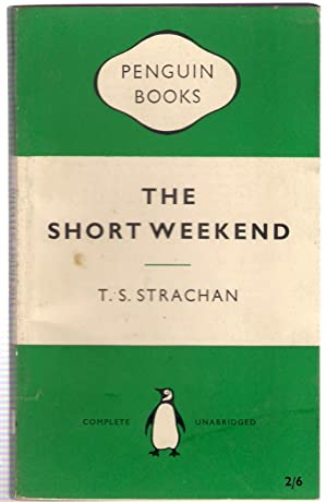 The Short Weekend: Strachan, T.S.