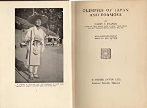 Glimpses of Japan and Formosa: Franck, Harry A.