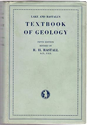 Lake and Rastall's Textbook of Geology: Rastall, R.H.