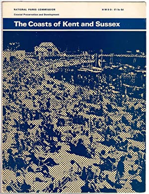 The Coasts of Kent and Sussex : Countryside Commission Coastal Preservation and Development
