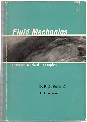 Fluid Mechanics Through Worked Examples: Smith, D.R.L.