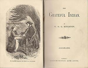 The Grateful Indian, etc.: Kingston, W.H.G.