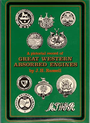 A Pictorial Record of Great Western Absorbed Engines: Russell, J. H.