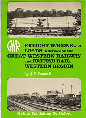 Freight Wagons and Loads in Service on the Great Western Railway British Rail, Western Region: ...