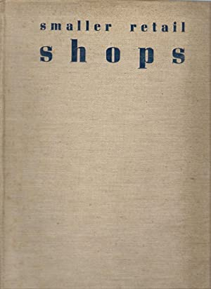 Smaller Retail Shops : The Planning of Modern buildings No.2: Westwood, Bryan & Norman