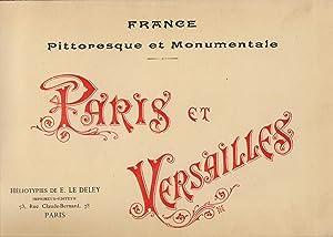 Paris et Versailles : France Pittoresque et: Le Deley, E.
