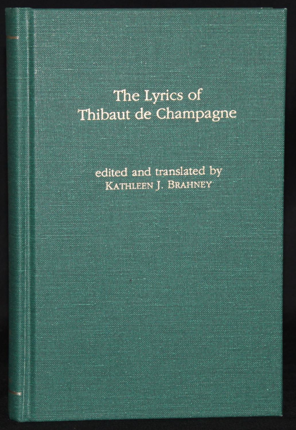 THE LYRICS OF THIBAUT DE CHAMPAGNE (Garland Library of Medieval Literature): Thibaut de Champagne |...