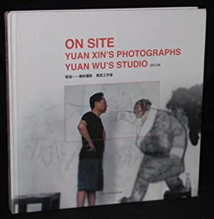 ON SITE: YUAN XIN'S PHOTOGRAPHS, YUAN WU'S STUDIO